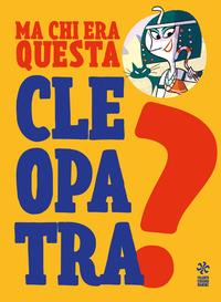 Ma chi era questa... Cleopatra?