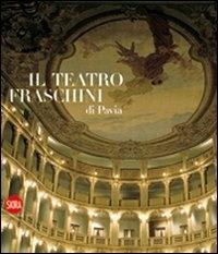 Il Teatro Fraschini di Pavia