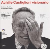Achille Castiglioni visionario