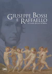 Giuseppe Bossi e Raffaello al Castello Sforzesco di Milano
