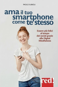 Ama il tuo smarthphone come te stesso