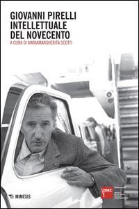 Giovanni Pirelli intellettuale del Novecento