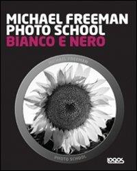Michael Freeman photo school. Bianco e nero