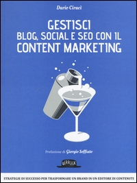 Gestisci blog, social e SEO con il Content marketing