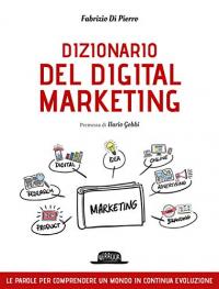 Il dizionario del digital marketing