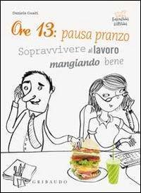Ore 13: pausa pranzo