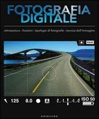 Il manuale completo di fotografia digitale