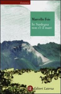 In Sardegna non c'è il mare : viaggio nello specifico barbaricino / Marcello Fois