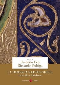 La filosofia e le sue storie: [Vol.1] L'antichità e il Medioevo