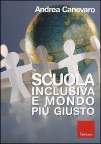 Scuola inclusiva e mondo piu' giusto