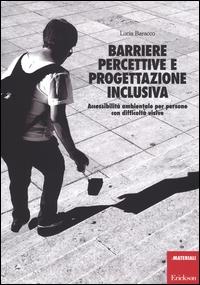 Barriere percettive e progettazione inclusiva