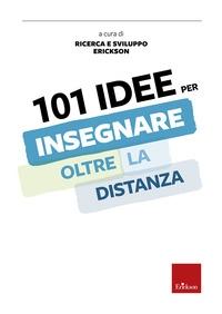 101 idee per insegnare oltre la distanza