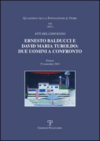 Ernesto Balducci e David Maria Turoldo: due uomini a confronto