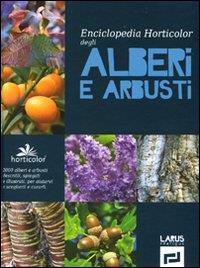 Enciclopedia Horticolor degli alberi e arbusti