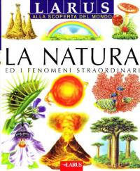 La natura ed i fenomeni straordinari