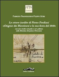 """Le ottave inedite di Pietro Frediani """"Origine dei Bientinesi e la sua festa del 1840"""""""