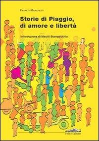 Storie di Piaggio, di amore e libertà