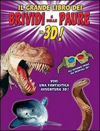 Il grande libro dei brividi e delle paure in 3D!