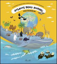 Atlante degli animali: per bambini