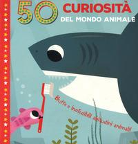 50 curiosità del mondo animale