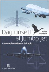 Dagli insetti al jumbo jet