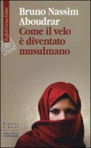 Come il velo è diventato musulmano