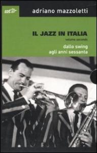 Il jazz in Italia. 2, Dallo swing agli anni Sessanta