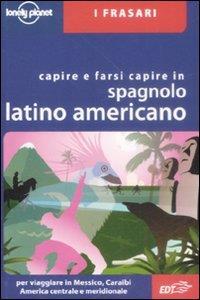 Capire e farsi capire in spagnolo latino americano
