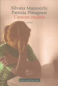 L'amore crudele