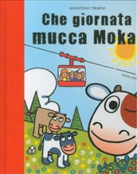 Che giornata mucca Moka!