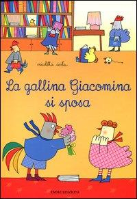 La gallina Giacomina si sposa