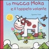 La mucca Moka e il tappeto volante
