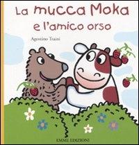 La mucca Moka e l'amico orso