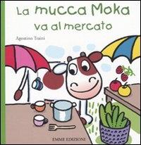 La mucca Moka va al mercato