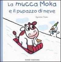 La mucca Moka e il pupazzo di neve