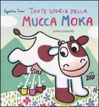 Tante storie della mucca Moka