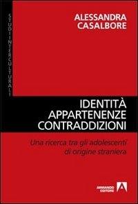 Identita', appartenenze, contraddizioni