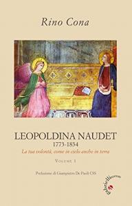 Leopoldina Naudet : 1773-1834 : la tua volontà, come in cielo anche in terra / Rino Cona ; prefazione di Giampietro De Paoli. 1.