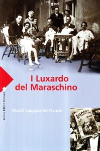 I Luxardo del Maraschino