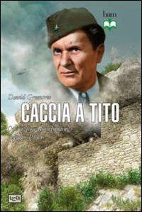 Caccia a Tito
