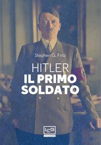 Hitler, il primo soldato
