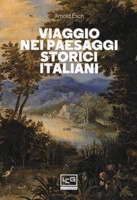 Viaggio nei paesaggi storici italiani