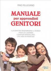 Manuale per apprendisti genitori