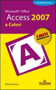 Microsoft Office Access 2007 a colori