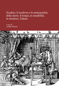 Erodoto, il moderno e le metamorfosi della storia: il tempo, le sensibilità, le strutture, l'afasia