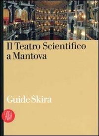 Il Teatro Scientifico a Mantova