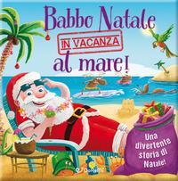 Babbo Natale in vacanza al mare!