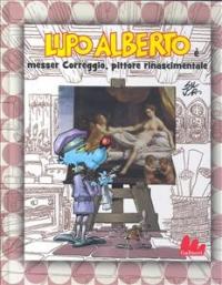 Lupo Alberto è messer Correggio, pittore rinascimentale