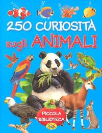 250 curiosità sugli animali