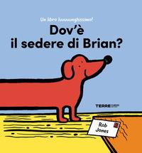 Dovè il sedere di Brian?